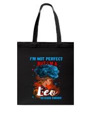 LEO CLOSE ENOUGH TO PERFECT Tote Bag thumbnail