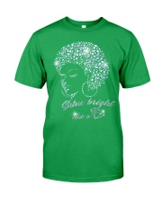 SHINE BRIGHT Classic T-Shirt front