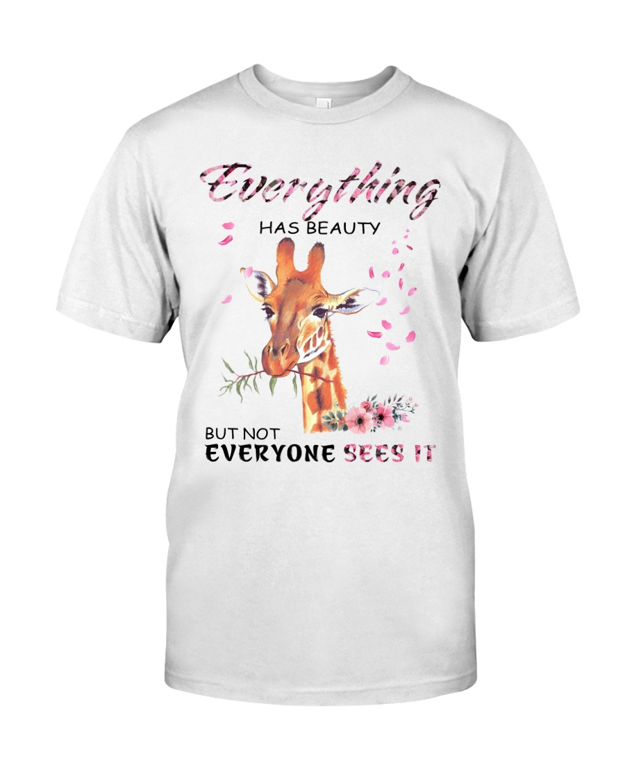 EVERYTHING HAS BEAUTY Classic T-Shirt