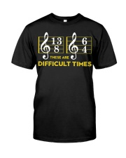 These Are Difficult Times T-shirt Classic T-Shirt front