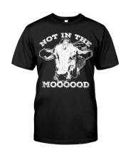 Not In The Mood T-Shirt Funny Cow Shirt Classic T-Shirt front