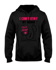 I Cant Stay Home I am a Nurse T-Shirt Hooded Sweatshirt tile