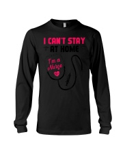 I Cant Stay Home I am a Nurse T-Shirt Long Sleeve Tee tile