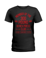 300 Pound Bench Press Club Strong Powerlift Ladies T-Shirt thumbnail