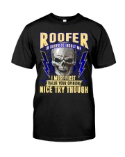 Roofer In Order To Insult Me I Must First Classic T-Shirt front