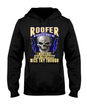 Roofer In Order To Insult Me I Must First Hooded Sweatshirt thumbnail
