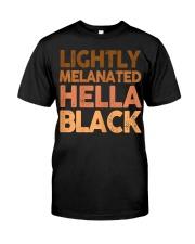 Lightly Melanated Hella Black Melanin Afric Classic T-Shirt front