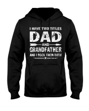 Mens I Have Two Titles Dad And Grandfather Hooded Sweatshirt thumbnail