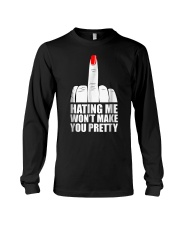 Hating Me Won't Make You Pretty T-Shirt Long Sleeve Tee thumbnail