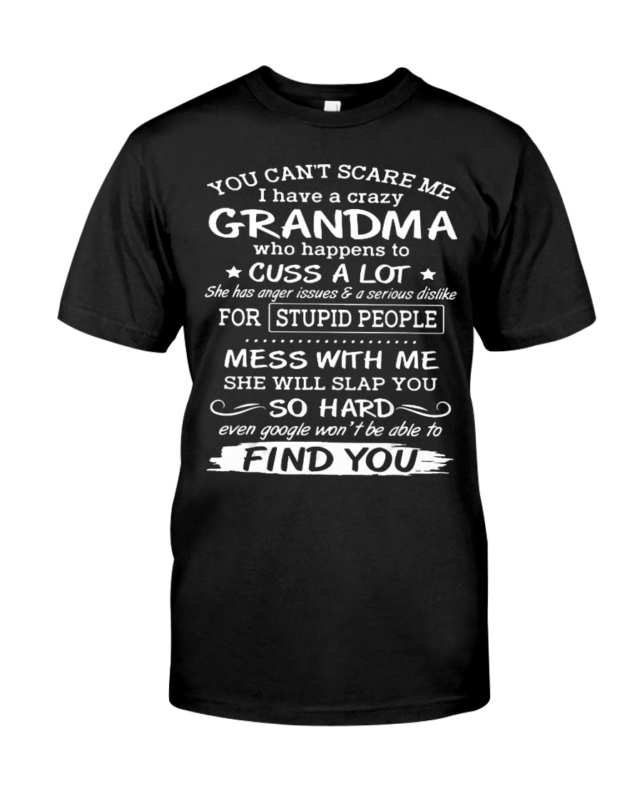 You Can't Scare Me I Have A Crazy Grandma Te Classic T-Shirt