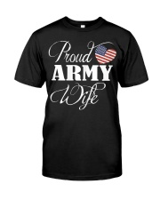 Army Wife Shirt - Proud Army Wife T Shirt Classic T-Shirt front