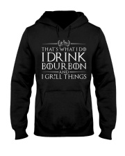 I Drink Bourbon  I Grill T Hooded Sweatshirt thumbnail