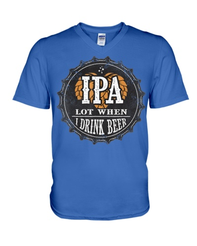 IPA lot when I drink beer funny