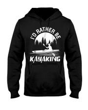 I'd Rather Be Kayaking shirt Fun Hooded Sweatshirt thumbnail