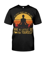 I'm Mostly Peace Love And Light And A Little  Classic T-Shirt front