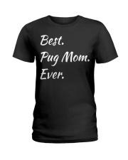Funny Best Pug Mom Ever Pet Pugs Dog Swe Ladies T-Shirt thumbnail