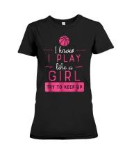 Basketball Shirt -Girls Basketball Gift- P Premium Fit Ladies Tee thumbnail