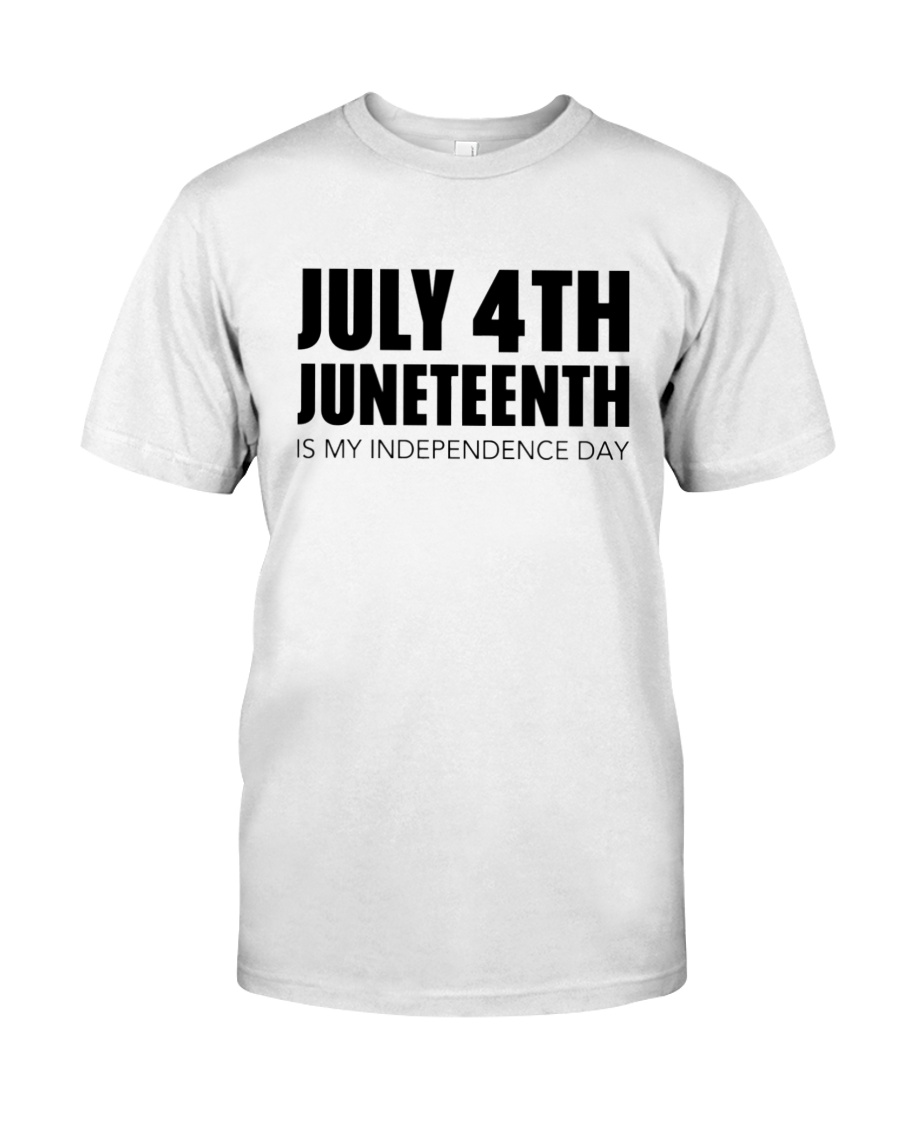 July 4Th Juneteenth Is My Independence Day Shirt