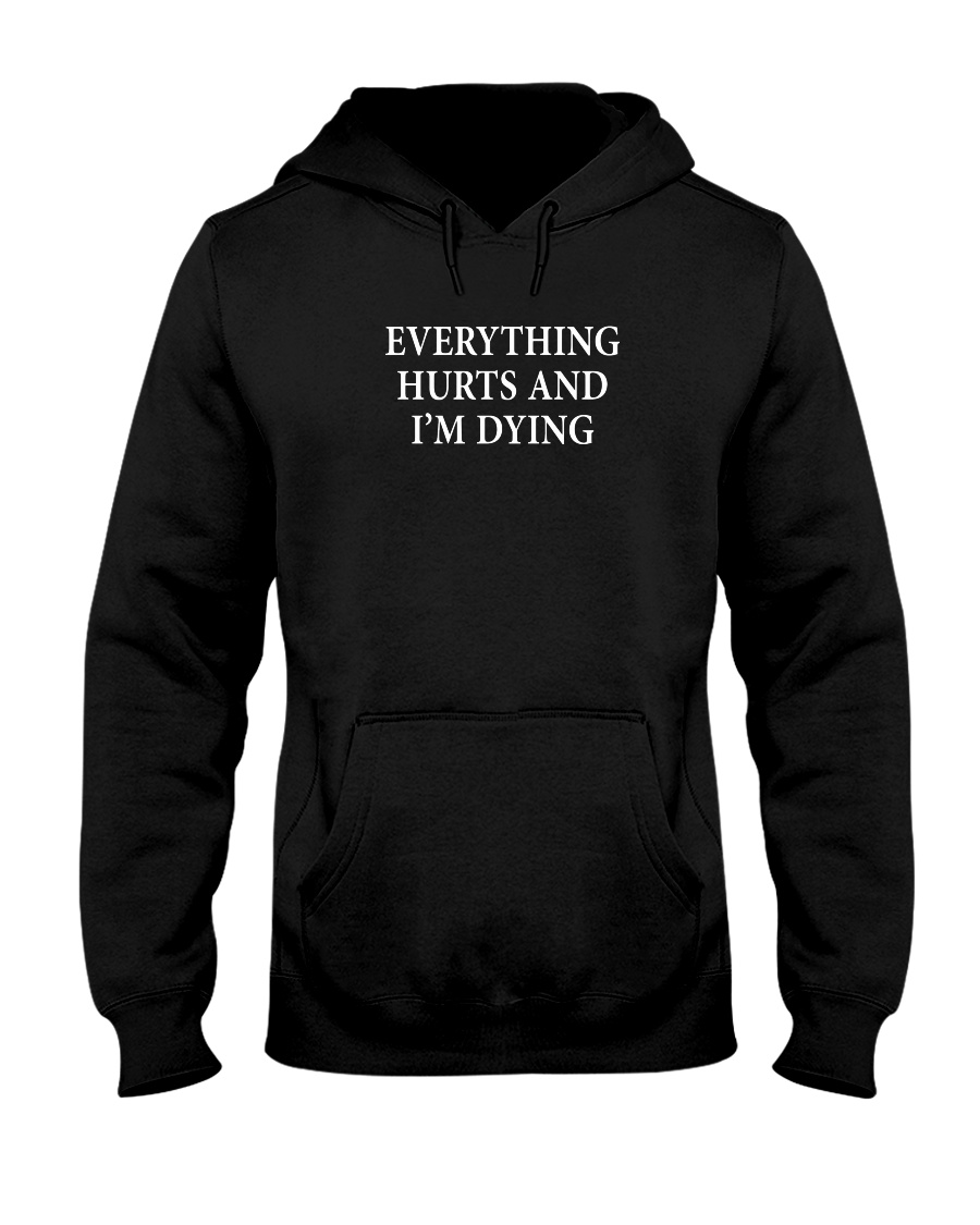 Everything Hurts and I'm Dying Cloth Mask Hooded Sweatshirt