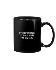 Everything Hurts and I'm Dying Cloth Mask Mug thumbnail