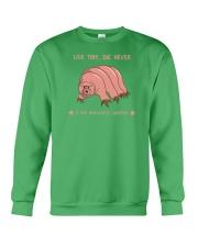 Live tiny die never - shirt Crewneck Sweatshirt thumbnail