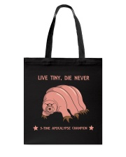 Live tiny die never - shirt Tote Bag tile