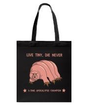 Live tiny die never - shirt Tote Bag thumbnail