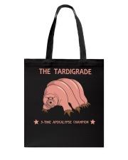 THE TARDIGRADE - 5 time apocalypse champion shirt Tote Bag thumbnail