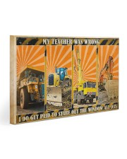 Heavy Equipment My Teacher Was Wrong 30x20 Gallery Wrapped Canvas Prints thumbnail