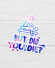 Massage048 But did you die Sticker - 2 pack (Vertical) aos-sticker-2-pack-vertical-lifestyle-front-01