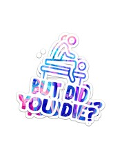 Massage048 But did you die Sticker - 2 pack (Vertical) front