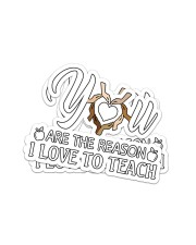 Teacher317 You are the reason  Sticker - 2 pack (Vertical) front