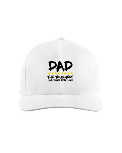 Dad The Toughest Job Youll Ever Love Fathers Day