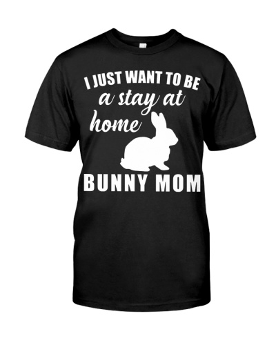 Stay At Home Bunny Mom T