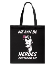 We Can Be Heroes Just For One Day  Tote Bag tile
