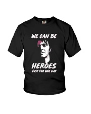 We Can Be Heroes Just For One Day  Youth T-Shirt tile
