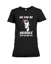 We Can Be Heroes Just For One Day  Premium Fit Ladies Tee tile