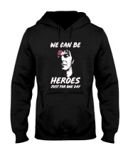 We Can Be Heroes Just For One Day  Hooded Sweatshirt tile