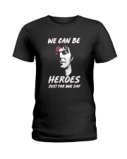 We Can Be Heroes Just For One Day  Ladies T-Shirt tile