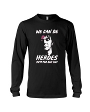 We Can Be Heroes Just For One Day  Long Sleeve Tee tile