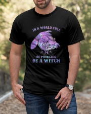 In A World Full Of Princesses Be A Witch Classic T-Shirt apparel-classic-tshirt-lifestyle-front-53