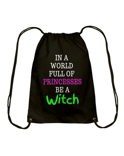 In A World Full Of Princesses Be A Witch