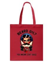 Beard Oil You Mean Love Juice Tote Bag tile