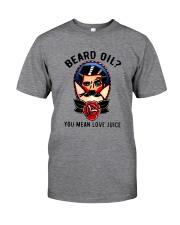 Beard Oil You Mean Love Juice Classic T-Shirt tile