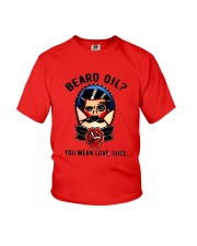 Beard Oil You Mean Love Juice Youth T-Shirt tile
