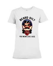 Beard Oil You Mean Love Juice Premium Fit Ladies Tee tile