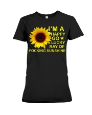 i'm happy go lucky ray of focking sunshine Premium Fit Ladies Tee front