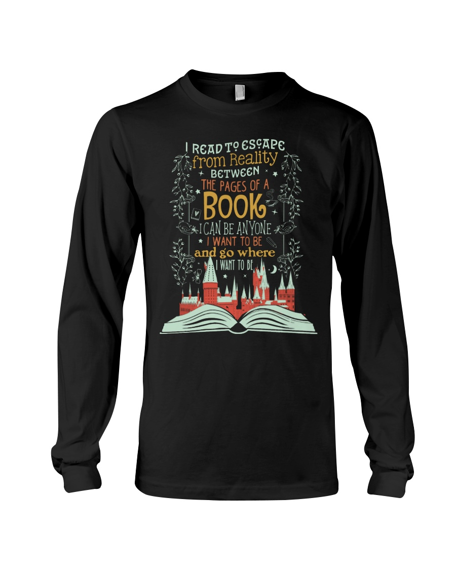 I READ TO ESCAPE FROM REALITY Long Sleeve Tee