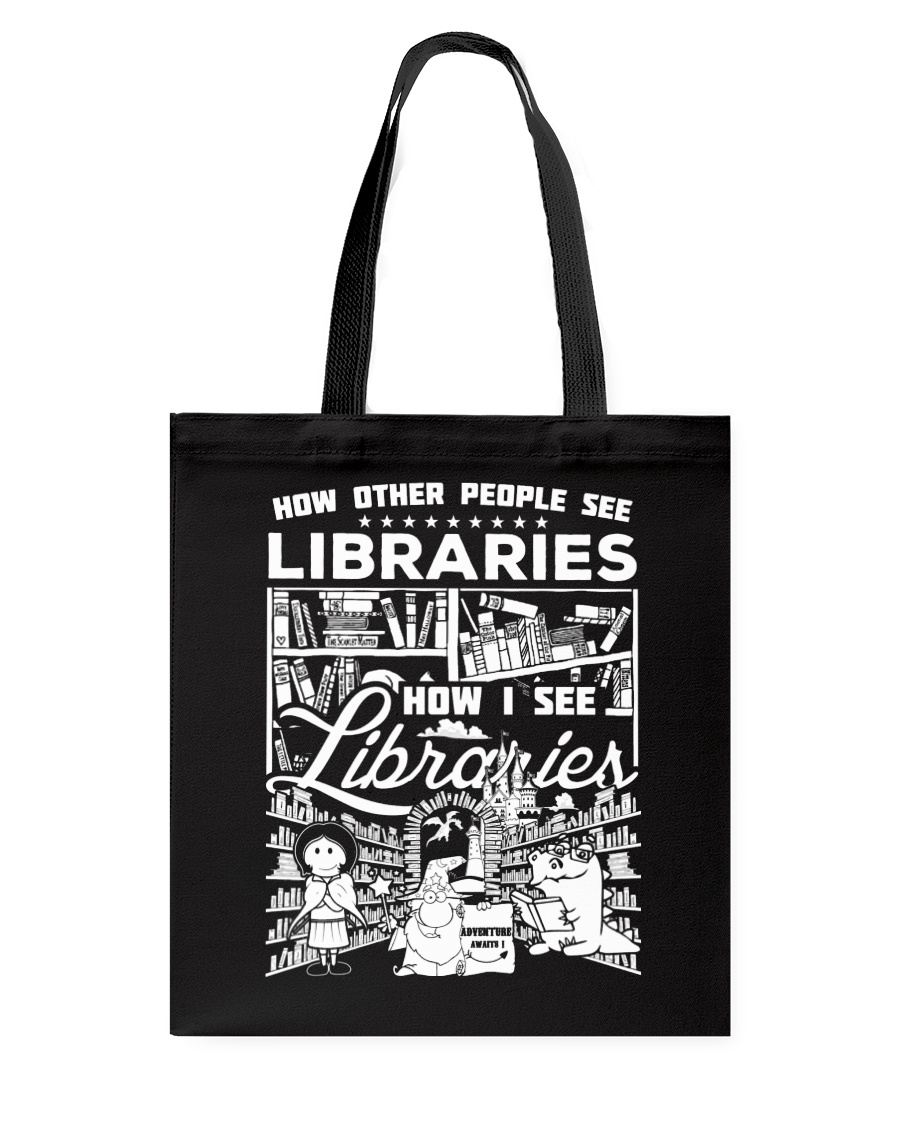 How Reading Addicts see Libraries Tote Bag