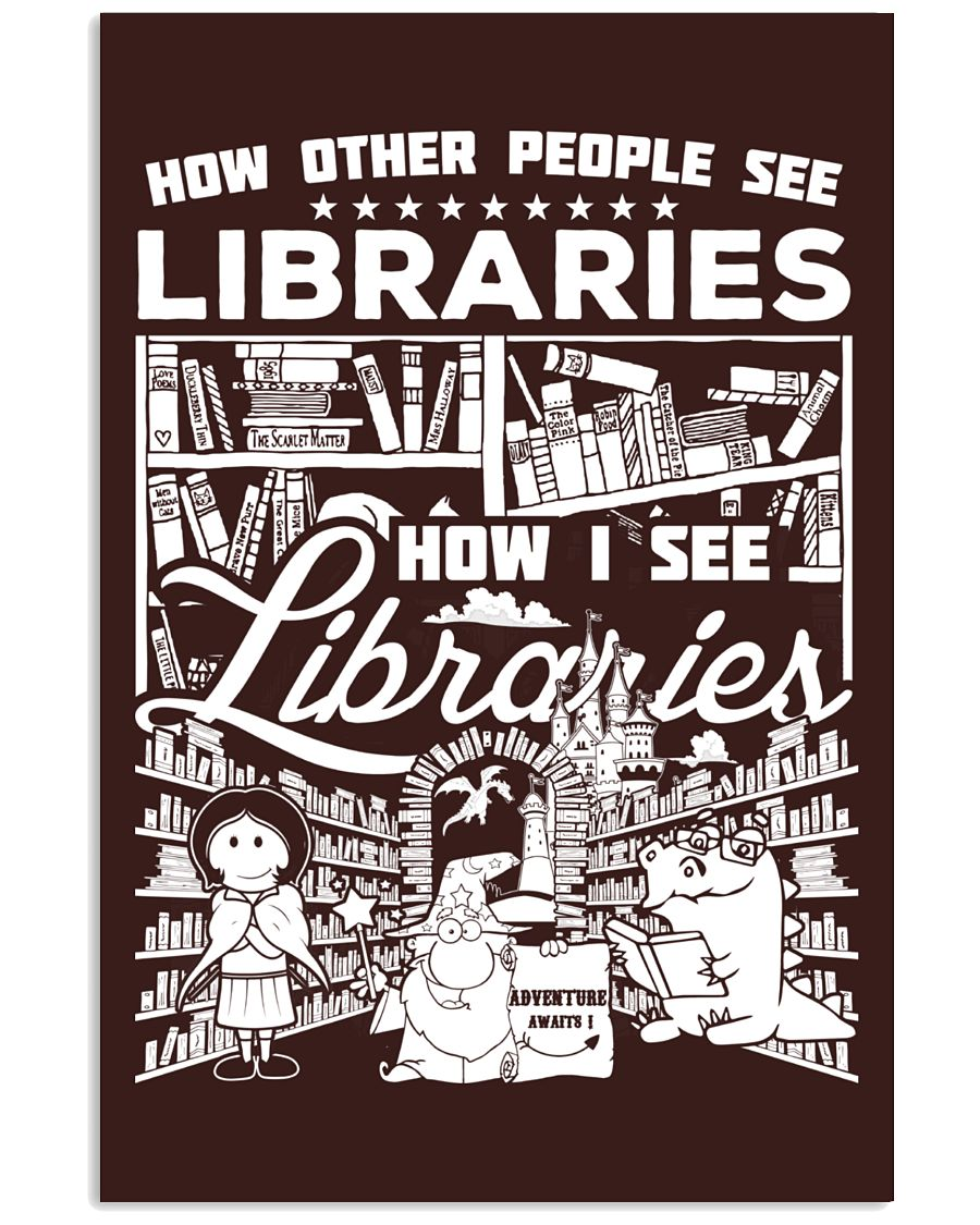 How Reading Addicts see Libraries 24x36 Poster